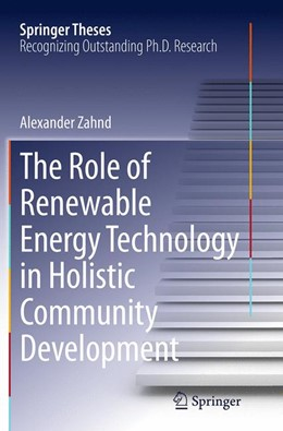 Abbildung von Zahnd | The Role of Renewable Energy Technology in Holistic Community Development | Softcover reprint of the original 1st ed. 2013 | 2016