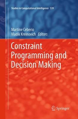 Abbildung von Ceberio / Kreinovich   Constraint Programming and Decision Making   Softcover reprint of the original 1st ed. 2014   2016   539