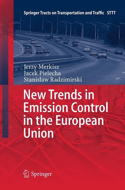 Abbildung von Merkisz / Pielecha / Radzimirski | New Trends in Emission Control in the European Union | Softcover reprint of the original 1st ed. 2014 | 2016