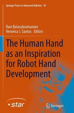 Abbildung von Balasubramanian / Santos | The Human Hand as an Inspiration for Robot Hand Development | Softcover reprint of the original 1st ed. 2014 | 2016 | 95