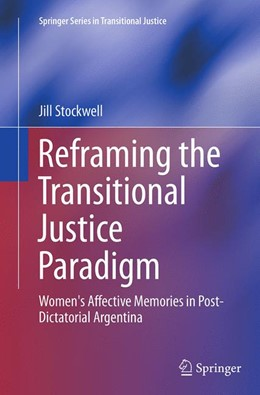 Abbildung von Stockwell | Reframing the Transitional Justice Paradigm | Softcover reprint of the original 1st ed. 2014 | 2016 | Women's Affective Memories in ... | 10