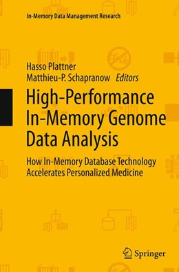 Abbildung von Plattner / Schapranow   High-Performance In-Memory Genome Data Analysis   Softcover reprint of the original 1st ed. 2014   2016   How In-Memory Database Technol...