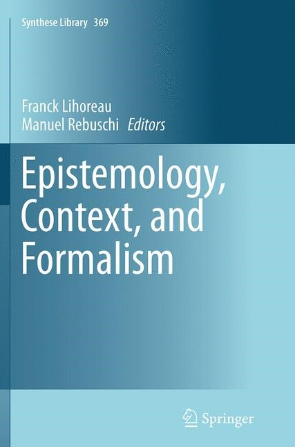 Epistemology, Context, and Formalism | Lihoreau / Rebuschi | Softcover reprint of the original 1st ed. 2014, 2016 | Buch (Cover)