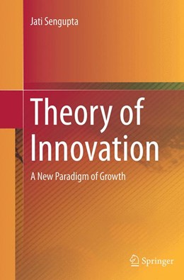 Abbildung von Sengupta | Theory of Innovation | Softcover reprint of the original 1st ed. 2014 | 2016 | A New Paradigm of Growth