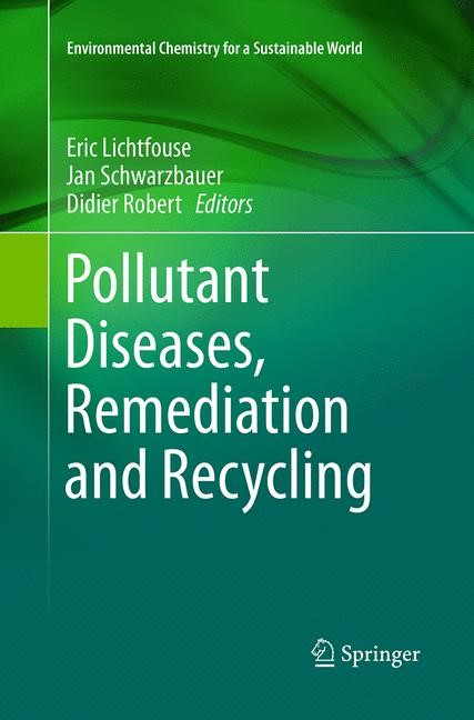 Abbildung von Lichtfouse / Schwarzbauer / Robert | Pollutant Diseases, Remediation and Recycling | Softcover reprint of the original 1st ed. 2013 | 2016