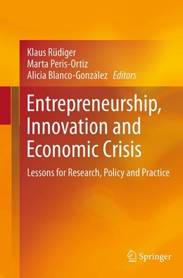 Abbildung von Rüdiger / Peris Ortiz / Blanco González | Entrepreneurship, Innovation and Economic Crisis | Softcover reprint of the original 1st ed. 2014 | 2016 | Lessons for Research, Policy a...