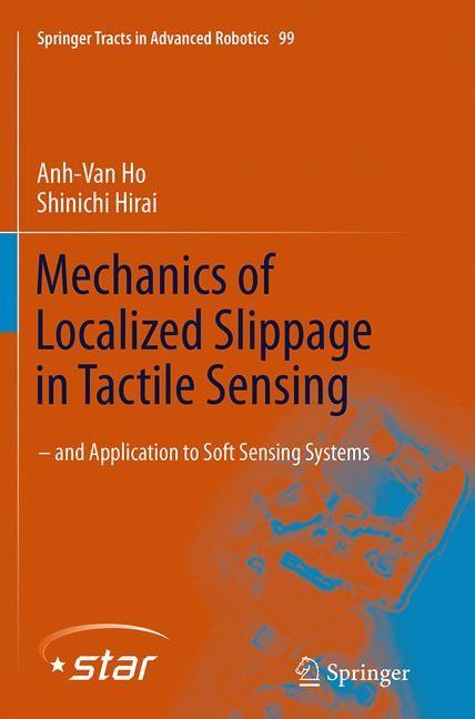 Abbildung von Ho / Hirai | Mechanics of Localized Slippage in Tactile Sensing | Softcover reprint of the original 1st ed. 2014 | 2016