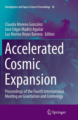 Abbildung von Moreno González / Madriz Aguilar / Reyes Barrera | Accelerated Cosmic Expansion | Softcover reprint of the original 1st ed. 2014 | 2016 | Proceedings of the Fourth Inte... | 38