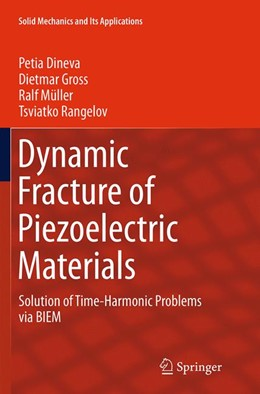 Abbildung von Dineva / Gross / Müller | Dynamic Fracture of Piezoelectric Materials | Softcover reprint of the original 1st ed. 2014 | 2016 | Solution of Time-Harmonic Prob... | 212