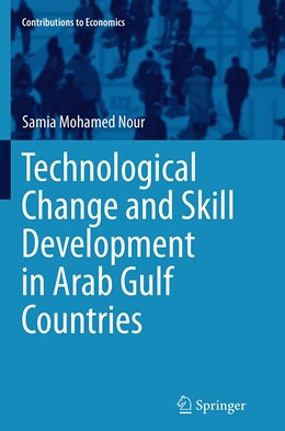 Abbildung von Mohamed Nour | Technological Change and Skill Development in Arab Gulf Countries | Softcover reprint of the original 1st ed. 2013 | 2016