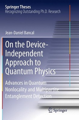 Abbildung von Bancal | On the Device-Independent Approach to Quantum Physics | Softcover reprint of the original 1st ed. 2014 | 2016 | Advances in Quantum Nonlocalit...