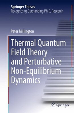 Abbildung von Millington | Thermal Quantum Field Theory and Perturbative Non-Equilibrium Dynamics | Softcover reprint of the original 1st ed. 2014 | 2016