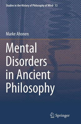 Abbildung von Ahonen | Mental Disorders in Ancient Philosophy | Softcover reprint of the original 1st ed. 2014 | 2016 | 13
