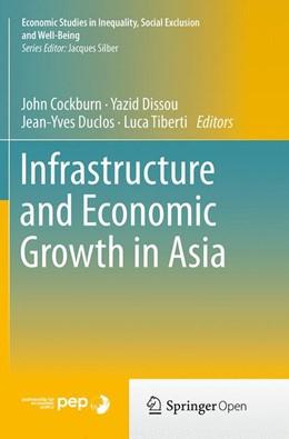 Abbildung von Cockburn / Dissou / Duclos / Tiberti | Infrastructure and Economic Growth in Asia | Softcover reprint of the original 1st ed. 2013 | 2016