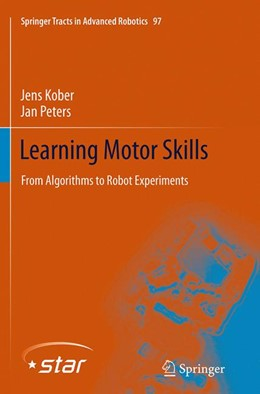 Abbildung von Kober / Peters | Learning Motor Skills | Softcover reprint of the original 1st ed. 2014 | 2016 | From Algorithms to Robot Exper... | 97