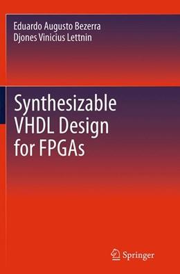 Abbildung von Bezerra / Lettnin   Synthesizable VHDL Design for FPGAs   Softcover reprint of the original 1st ed. 2014   2016