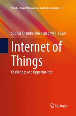 Abbildung von Mukhopadhyay | Internet of Things | Softcover reprint of the original 1st ed. 2014 | 2016 | Challenges and Opportunities | 9