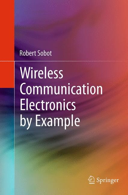 Abbildung von Sobot | Wireless Communication Electronics by Example | Softcover reprint of the original 1st ed. 2014 | 2016