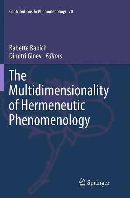 Abbildung von Babich / Ginev | The Multidimensionality of Hermeneutic Phenomenology | Softcover reprint of the original 1st ed. 2014 | 2016