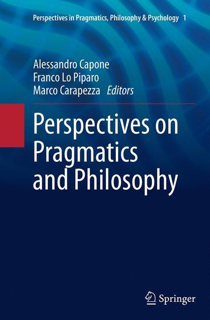 Abbildung von Capone / Lo Piparo / Carapezza | Perspectives on Pragmatics and Philosophy | Softcover reprint of the original 1st ed. 2013 | 2016
