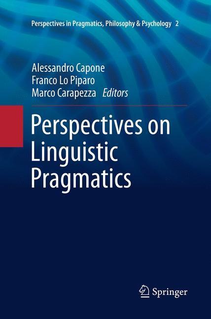 Abbildung von Capone / Lo Piparo / Carapezza | Perspectives on Linguistic Pragmatics | Softcover reprint of the original 1st ed. 2013 | 2016