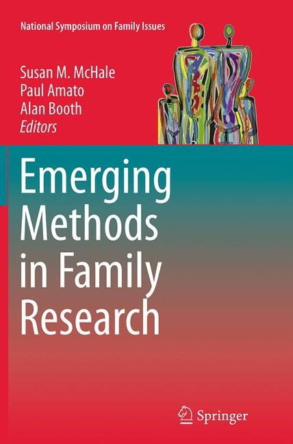 Abbildung von McHale / Amato / Booth | Emerging Methods in Family Research | Softcover reprint of the original 1st ed. 2014 | 2016