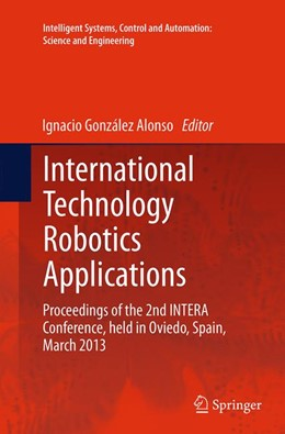 Abbildung von González Alonso   International Technology Robotics Applications   Softcover reprint of the original 1st ed. 2014   2016   Proceedings of the 2nd INTERA ...   70