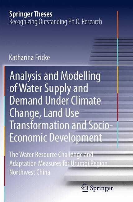 Abbildung von Fricke | Analysis and Modelling of Water Supply and Demand Under Climate Change, Land Use Transformation and Socio-Economic Development | Softcover reprint of the original 1st ed. 2014 | 2016