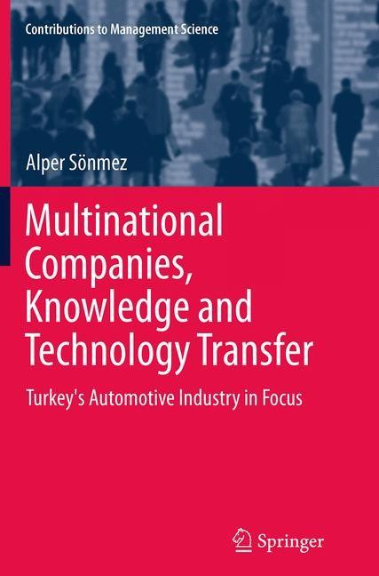 Abbildung von Sönmez | Multinational Companies, Knowledge and Technology Transfer | Softcover reprint of the original 1st ed. 2013 | 2016