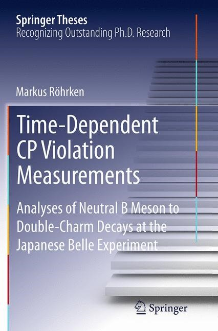 Abbildung von Röhrken | Time-Dependent CP Violation Measurements | Softcover reprint of the original 1st ed. 2014 | 2016