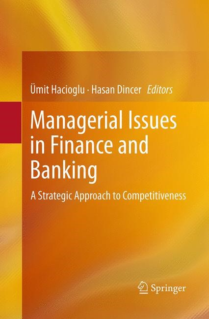 Abbildung von Hacioglu / Dincer | Managerial Issues in Finance and Banking | Softcover reprint of the original 1st ed. 2014 | 2016