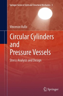 Abbildung von Vullo | Circular Cylinders and Pressure Vessels | Softcover reprint of the original 1st ed. 2014 | 2016 | Stress Analysis and Design | 3