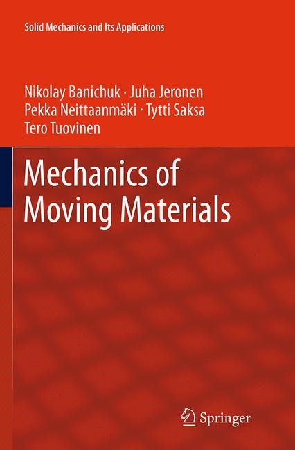 Abbildung von Banichuk / Jeronen / Neittaanmäki | Mechanics of Moving Materials | Softcover reprint of the original 1st ed. 2014 | 2016