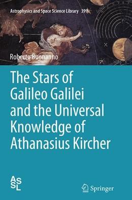 Abbildung von Buonanno | The Stars of Galileo Galilei and the Universal Knowledge of Athanasius Kircher | Softcover reprint of the original 1st ed. 2014 | 2016 | 399