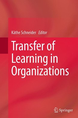 Abbildung von Schneider | Transfer of Learning in Organizations | Softcover reprint of the original 1st ed. 2014 | 2016