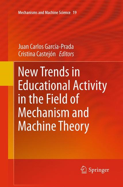 Abbildung von García-Prada / Castejón   New Trends in Educational Activity in the Field of Mechanism and Machine Theory   Softcover reprint of the original 1st ed. 2014   2016
