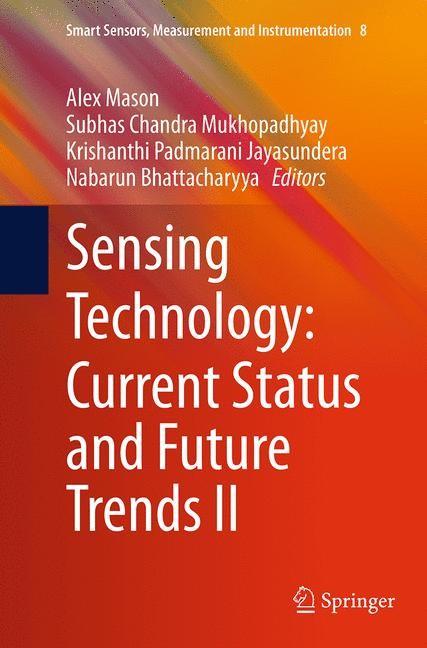Abbildung von Mason / Mukhopadhyay / Jayasundera / Bhattacharyya | Sensing Technology: Current Status and Future Trends II | Softcover reprint of the original 1st ed. 2014 | 2016
