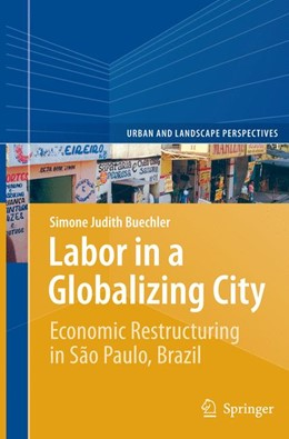 Abbildung von Buechler | Labor in a Globalizing City | Softcover reprint of the original 1st ed. 2014 | 2016 | Economic Restructuring in São ... | 16