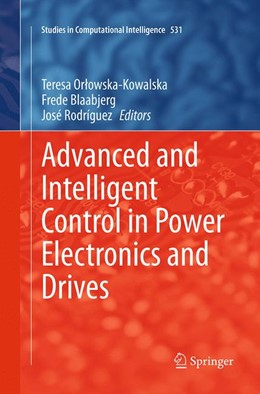 Abbildung von Orlowska-Kowalska / Blaabjerg / Rodríguez | Advanced and Intelligent Control in Power Electronics and Drives | Softcover reprint of the original 1st ed. 2014 | 2016 | 531