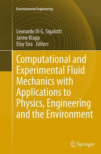Abbildung von Sigalotti / Klapp / Sira | Computational and Experimental Fluid Mechanics with Applications to Physics, Engineering and the Environment | Softcover reprint of the original 1st ed. 2014 | 2016