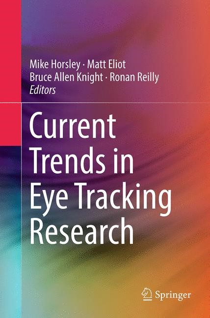Abbildung von Horsley / Eliot / Knight / Reilly | Current Trends in Eye Tracking Research | Softcover reprint of the original 1st ed. 2014 | 2016