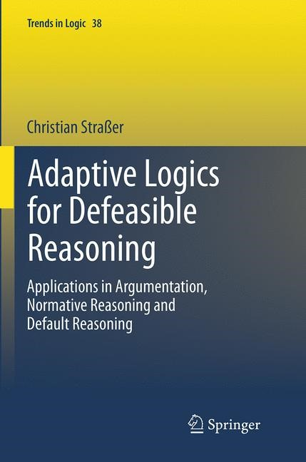 Abbildung von Straßer | Adaptive Logics for Defeasible Reasoning | Softcover reprint of the original 1st ed. 2014 | 2016