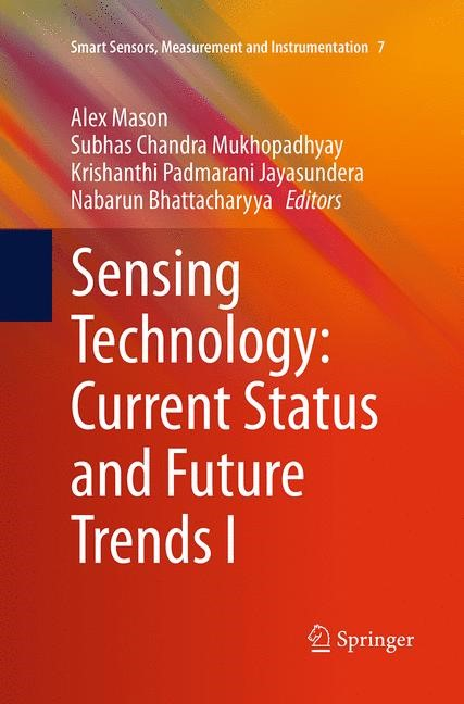 Abbildung von Mason / Mukhopadhyay / Jayasundera / Bhattacharyya | Sensing Technology: Current Status and Future Trends I | Softcover reprint of the original 1st ed. 2014 | 2016
