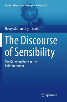 Abbildung von Lloyd   The Discourse of Sensibility   Softcover reprint of the original 1st ed. 2013   2016   The Knowing Body in the Enligh...   35