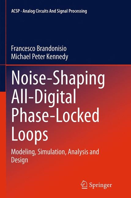 Noise-Shaping All-Digital Phase-Locked Loops | Brandonisio / Kennedy | Softcover reprint of the original 1st ed. 2014, 2016 | Buch (Cover)