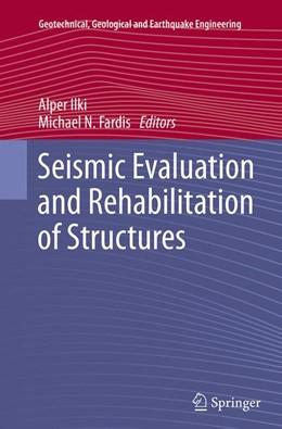 Abbildung von Ilki / Fardis | Seismic Evaluation and Rehabilitation of Structures | Softcover reprint of the original 1st ed. 2014 | 2016 | 26
