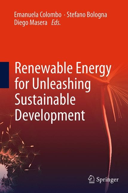 Abbildung von Colombo / Bologna / Masera | Renewable Energy for Unleashing Sustainable Development | Softcover reprint of the original 1st ed. 2013 | 2016