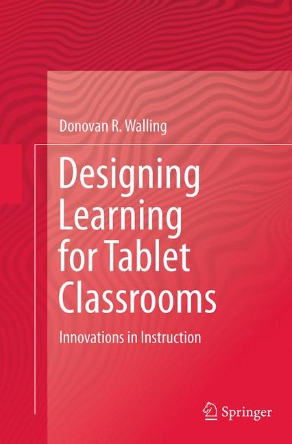 Abbildung von Walling | Designing Learning for Tablet Classrooms | Softcover reprint of the original 1st ed. 2014 | 2016