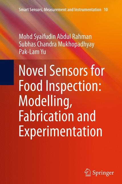 Abbildung von Abdul Rahman / Mukhopadhyay / Yu | Novel Sensors for Food Inspection: Modelling, Fabrication and Experimentation | Softcover reprint of the original 1st ed. 2014 | 2016