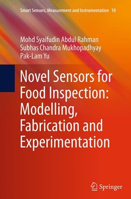 Abbildung von Abdul Rahman / Mukhopadhyay / Yu | Novel Sensors for Food Inspection: Modelling, Fabrication and Experimentation | Softcover reprint of the original 1st ed. 2014 | 2016 | 10